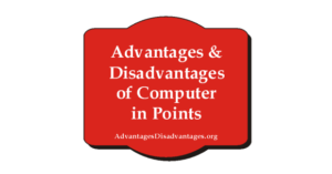 10+ Advantages and Disadvantages of Computer in Points