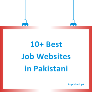 10+ Best Job Websites In Pakistan
