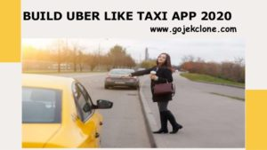 BUILD UBER LIKE TAXI APP 2020
