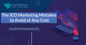 ICO Marketing Mistakes to Avoid