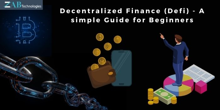 Decentralized Finance (DeFi) – A simple Guide for Beginners