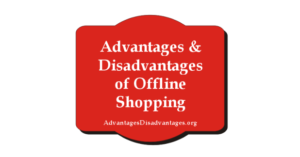 Essay on Advantages and Disadvantages of Offline Shopping