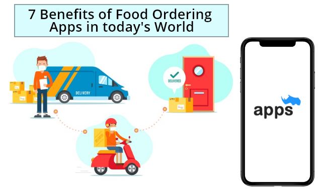 7 Benefits Of Food Ordering Apps In Today's World
