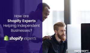 How are Shopify Experts Helping Independent Businesses During the Covid-19 Pandemic?