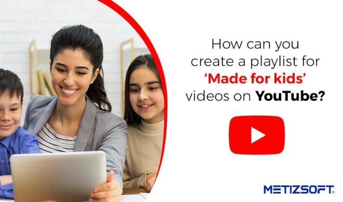 """How to create a playlist """"Made For Kids"""" Videos on Youtube?"""