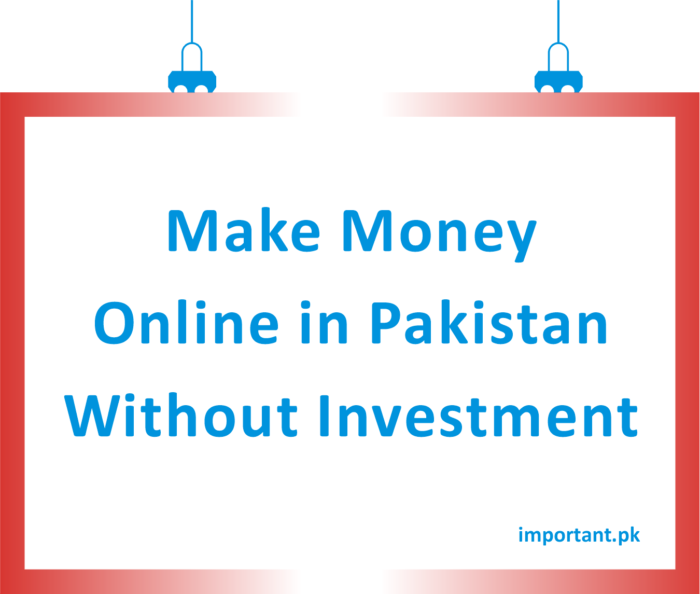 Make Money Online Without Investment Paying In Pakistan