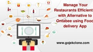 Manage Your Restaurants Efficiently with Alternative to Ontabee using Food delivery App
