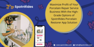Launch Your Porcelain Repair Service Startup Using SpotnRides Porcelain Restorer App Solution