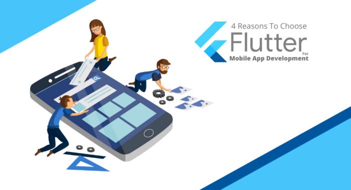 4 Reasons To Choose Flutter For Mobile App Development