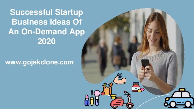 Successful Startup Business Ideas Of An On-Demand App 2020