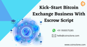 Start a Bitcoin Exchange Business With Escrow Script!