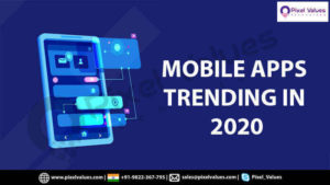 MOBILE APPS TRENDING IN 2020