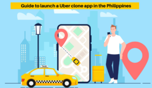A Complete Guide To Launch a Uber Clone App in the Philippines