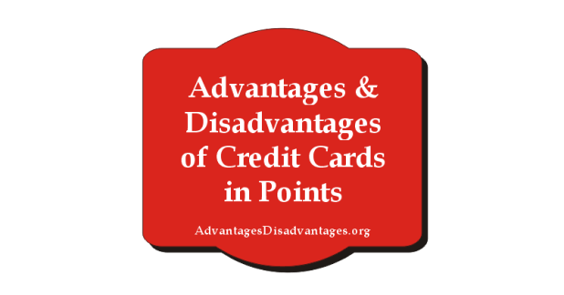 10+ Advantages and Disadvantages of Credit Cards in Points