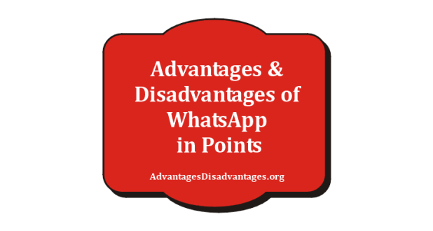 30+ Advantages and Disadvantages of WhatsApp in Points