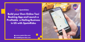 Build Your Own Online Taxi Booking App And Launch A Profitable e-Hailing Business In The US With ...