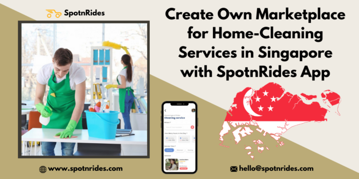 Set Up Marketplace Platform For Online Home Cleaning Service Startup in Singapore Using SpotnRid ...