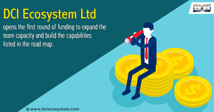 DCI Ecosystem Ltd Opens the First Round of Funding to Expand the Team Capacity and Build the Cap ...