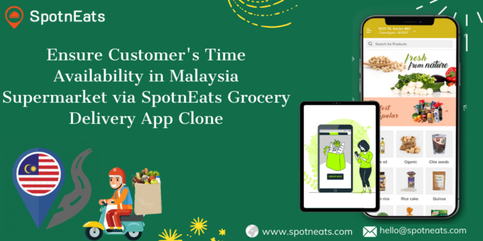 Launch Your Online Grocery Delivery Startup in Malaysia Using SpotnEats On-Demand Grocery Delive ...