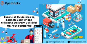 Launch Your On-Demand Medicine Delivery App Like Uber With SpotnEats