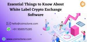 Essential Things to Know About White Label Crypto Exchange Software