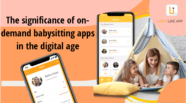 The significance of on-demand babysitting apps in the digital age