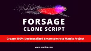 Maticz Technologies is the leading Smart Contract MLM Development Company that offers Forsage Cl ...