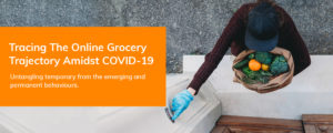 Tracing the E-grocery Trajectory Amidst COVID-19