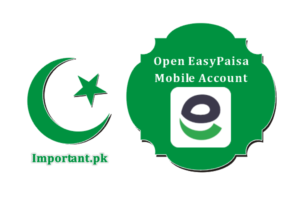 How To Open EasyPaisa Mobile Account Online
