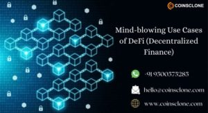 Mind-blowing Use Cases of DeFi (Decentralized Finance) |