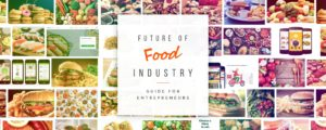 The Future of Online Food Industry: Guide for Aspiring Entrepreneurs