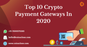 Top 10 Crypto Payment Gateways For Business in 2020