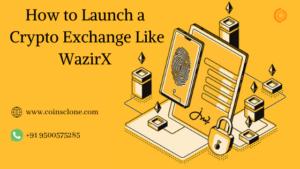 Launch a Cryptocurrency Exchange Platform like WazirX Clone Script!