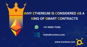 Why Ethereum is considered as a king of smart contracts? – Icoclone