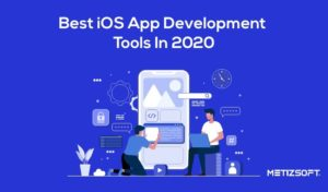 Ultimate Guide To The Best iOS App Development Tools in 2020