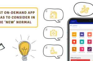 Best On-demand App Ideas To Consider In The 'New' Normal [Top 8 Ideas]