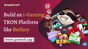 Build i-Gaming Crypto Game Platform like Betfury on TRON Blockchain Network