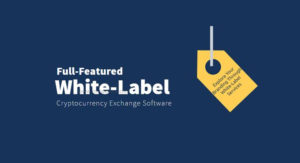 Buy Fully-functional White Label Cryptocurrency Exchange Software!