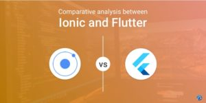 Ionic vs Flutter: A useful guide to app creators!