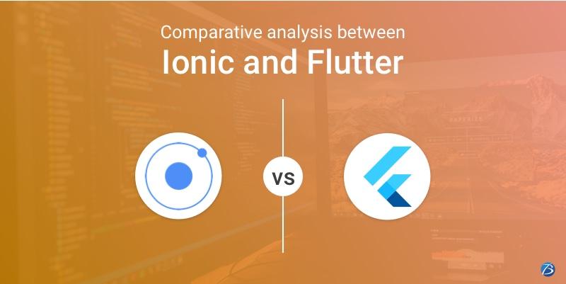 Ionic vs Flutter: A useful guide to app creators!