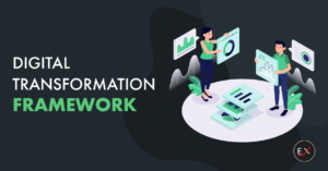 Digital Transformation Framework as a Core Value of Business Evolution | Existek Blog