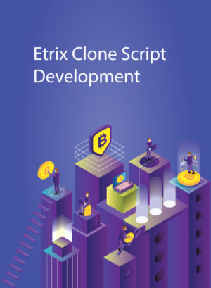 Enhance your income levels by investing in our Etrix Clone Script   Boost your income levels by  ...