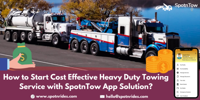 How To Start Cost Effective Heavy Duty Towing Service With SpotnTow App Solution?
