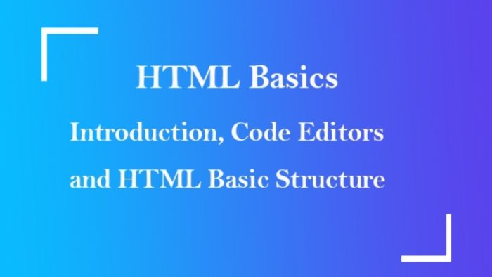Introduction to HTML, code editors used for running HTML codes and basic structure of HTML