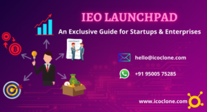 IEO Launchpad | An Exclusive Guide for Startups