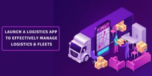 Launch a Fully-functional Logistics App – yourinfobucket.com