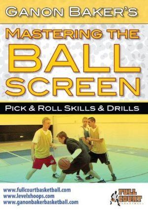 Mastering The Ball Screen by Ganon Baker
