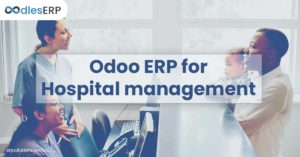 Odoo ERP development for Hospital Management