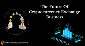 The Future Of Cryptocurrency Exchange Business