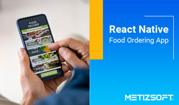 Top Reason to Choose React Native For Developing an Online Food Ordering App For Android and iOS ...